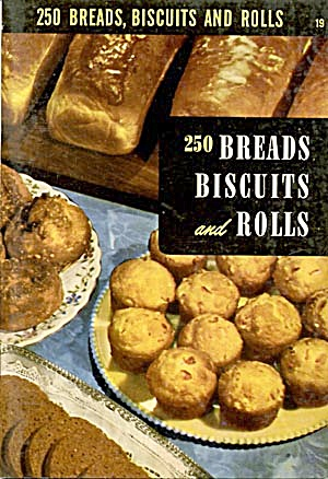 250 Breads, Biscuts And Rolls