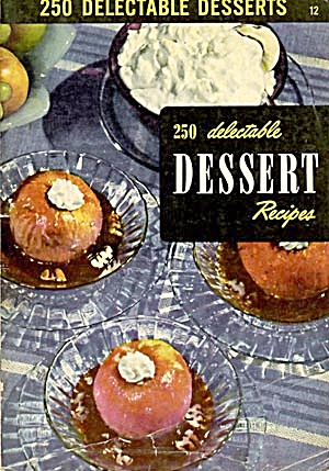 250 Delectable Dessert Recipes (Image1)