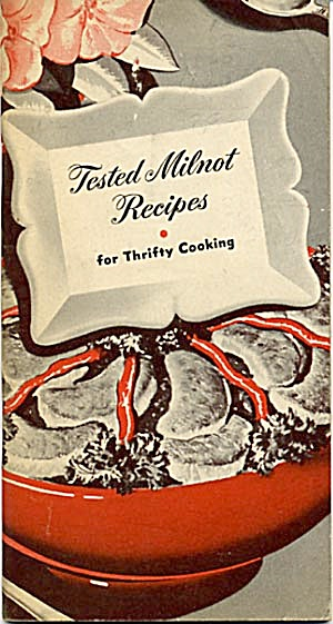 Tested Milnot Recipes For Thrifty Cooking 1946