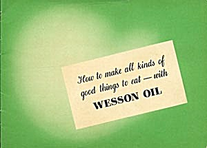 How to make all kinds of good things to eat-with Wesson (Image1)