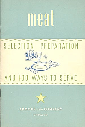 Meat Selection Preparation & 100 Ways To Serve