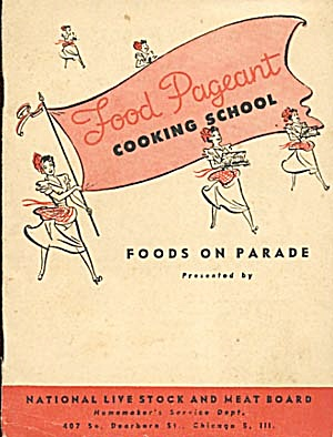 Vintage Foods On Parade Food Pageant Cooking School