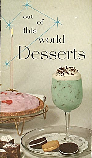 Vintage Out Of This World Desserts Cookbook
