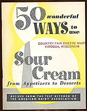 50 Wonderful Ways To Use Sour Cream Cook Book