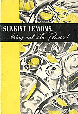 Sunkist Lemons Bring Out The Flavor Cook Booklet
