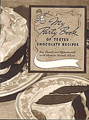Vintage My Party Book Of Tested Chocolate Recipes