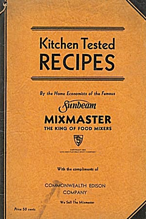 Kitchen Tested Recipes By Sunbeam Mixmaster