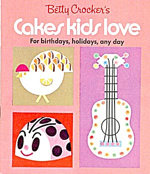 Betty Crocker's Cakes Kids Love For Birthdays, Holidays (Image1)