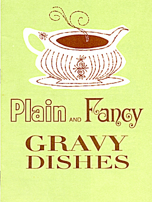 Plain And Fancy Gravy Dishes