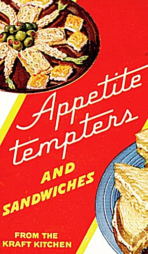 Appetite Tempters And Sandwiches From Kraft