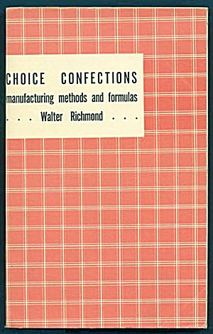 Choice Confections Manufacturing Methods & Formulas (Image1)