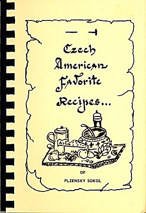 Czech American Favorite Recipes Of Plzensky Sokol