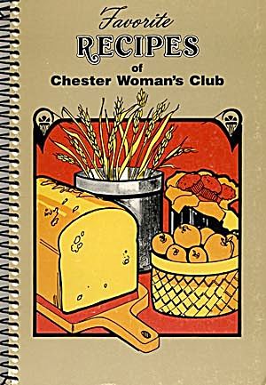 Favorite Recipes Of Chester Woman's Club