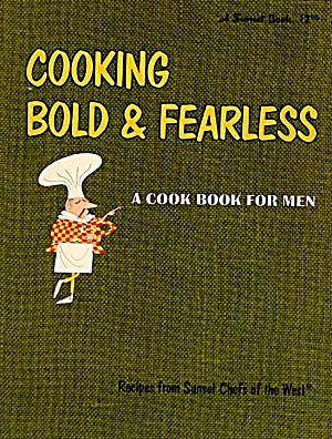 Cooking Bold & Fearless A Cook Book For Men (Image1)