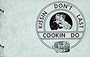Kissin Don't Last Cookin Do
