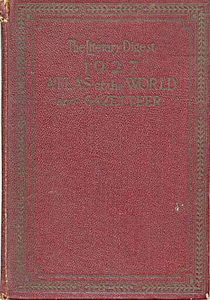 The Literary Digest 1927 Atlas Of The World & Gazatteer