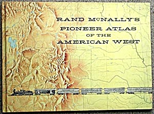 Rand Mcnally's Pioneer Atlas Of The American West