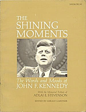 The Shining Moment John F. Kennedy