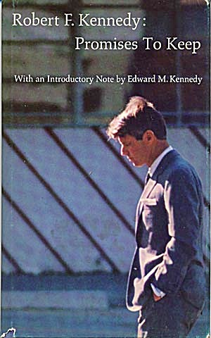 Robert F. Kennedy: Promises To Keep