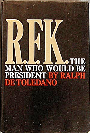 R.f.k. The Man Who Would Be President