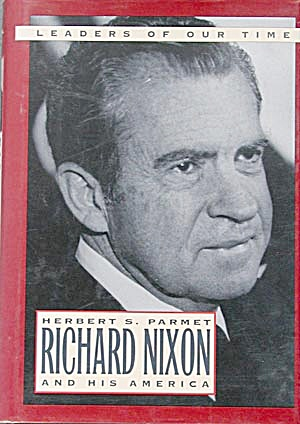 Richard Nixon & His America