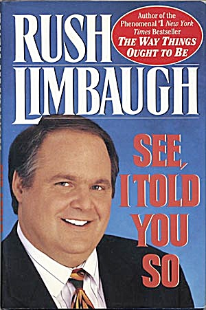 Rush Limbough, See I Told You So
