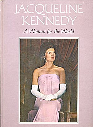 Jacqueline Kennedy, A Women For The World
