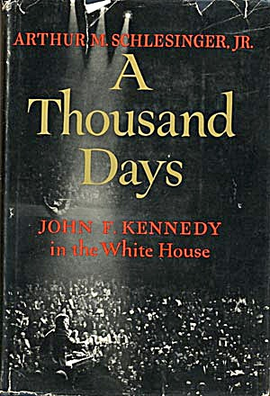 A Thousand Days, John F. Kennedy in the White House (Image1)