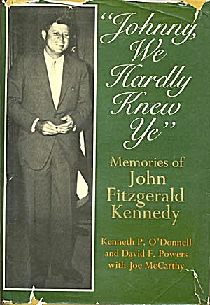 Johnny We Hardly Knew Ye, Memories Of John F, Kennedy