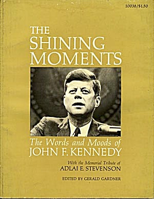 The Shining Moments, Words & Moods of John F. Kennedy (Image1)