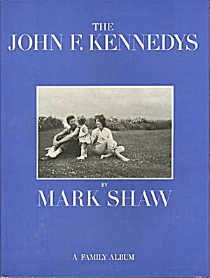 The John F. Kennedy's Mark Shaw