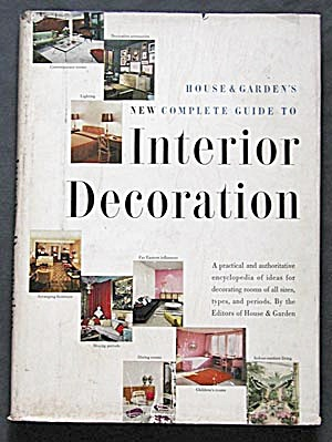 House & Garden's New Complete Guide To Interior Decor.