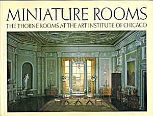 Miniature Rooms, Thorne Rooms At The Art Inst. Chicago