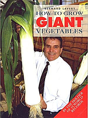 How To Grow Giant Vegetables