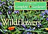 Wildflowers Time-life Gardener's Guide Series