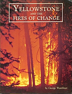 Yellowstone & The Fires Of Change & Fires Of '88 &
