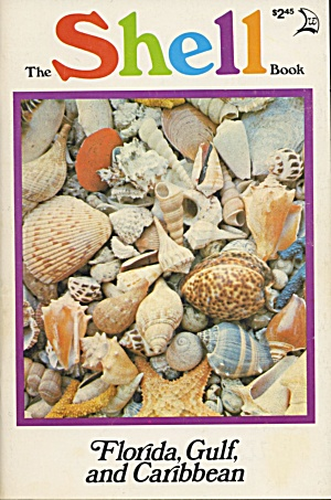 The Shell Book Florida, Gulf And Caribbean