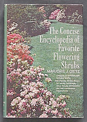 The Concise Encyclopedia Of Favorite Flowering Shrubs