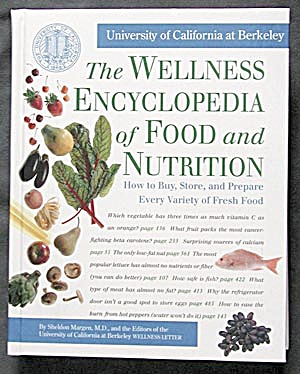 The Wellness Encyclpidia Of Food And Nutrtion