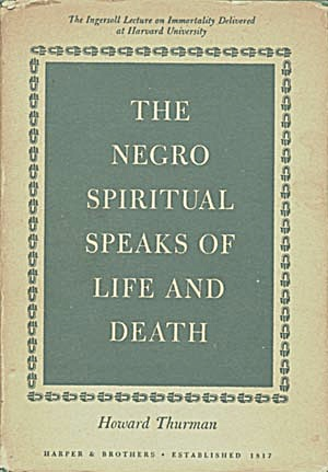 The Negro Spiritual Speaks Of Life & Death