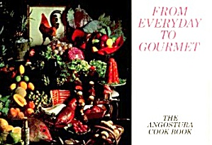 From Everyday To Gourmet The Angostura Cook Book