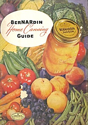 Bernardin Home Canning Guide
