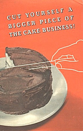 Cut Yourself A Bigger Piece Of The Cake Business