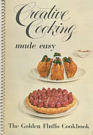 Creative Cooking Made Easythe Golden Fluffo Cookbook