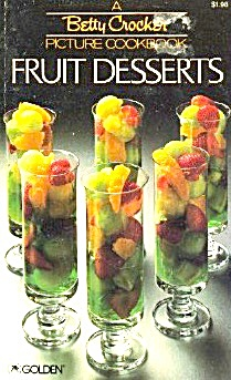 Betty Crocker Picture Cookbook Fruit Desserts