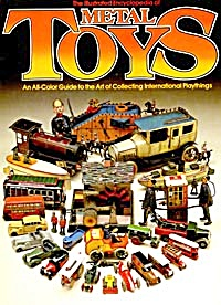 Illustrated Encyclopedia Of Metal Toys