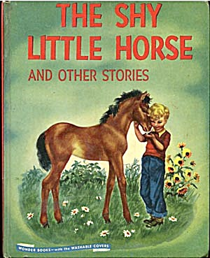 The Shy Little Horse & Other Stories Wonder Book