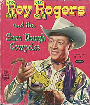 Vintage Roy Rogers & The Sure 'nough Cowpoke