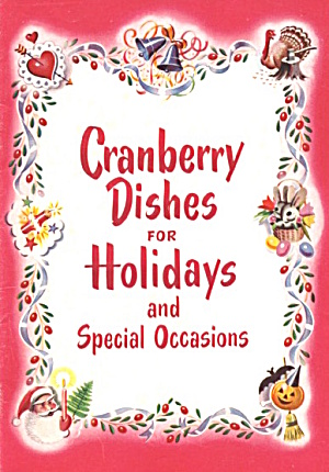 Cranberry Dishes For Holidays And Special Occasions