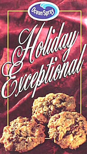 Oean Spray Holiday Exceptional Recipes